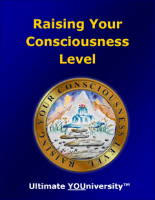 Raising Your Consciousness Level - Course Info - University for Successful Living