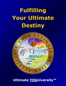 Fulfilling Your Ultimate Destiny - Course Info - University for Successful Living
