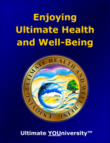 Enjoying Ultimate Health and Well-Being - Course Info - University for Successful Living