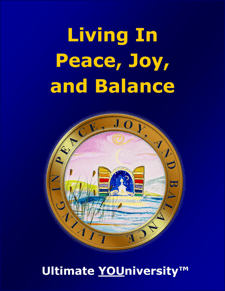 Living in Peace, Joy, and Balance - Course Info - University for Successful Living